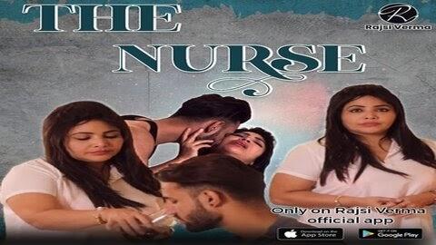 The Nurse (2021) - Rajsi Verma App WebSeries Season 1 (EP 1 Added)