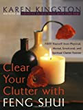 Clear Your Clutter with Feng Shui (More Crystals and New Age)