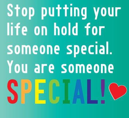 Stop Putting Your Life On Hold For Someone Special Quote Picture