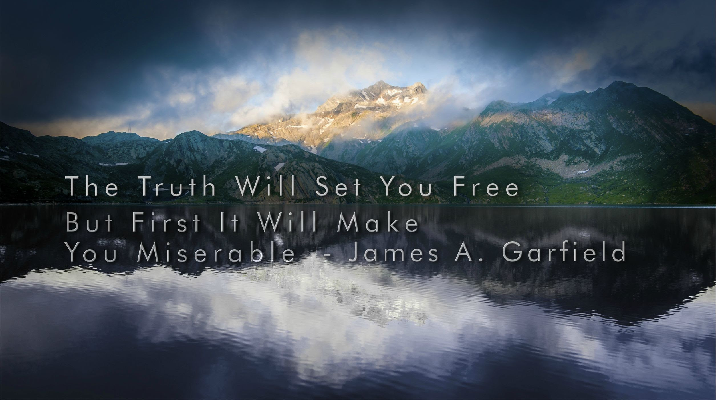 The Truth Will Set You Free Attributed To James A Garfield