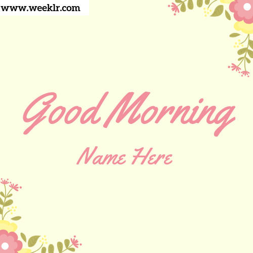 Name Good Morning Photo Cards And Whatsapp Dp Images