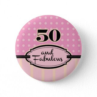 50 and Fabulous Button button