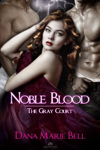 Noble Blood: The Gray Court, Book 2 by Dana Marie Bell