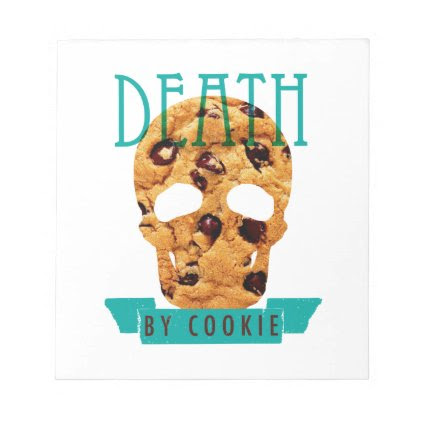 Death by cookie notepad