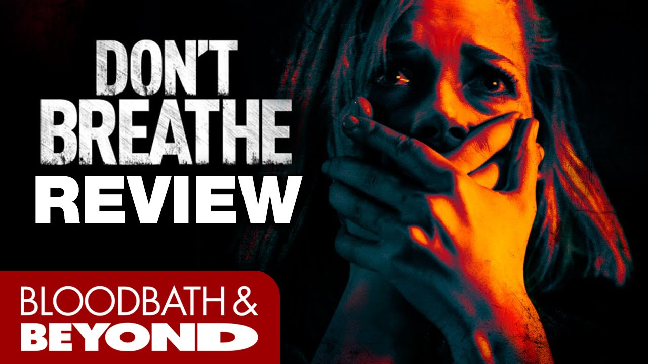 Don't Breathe (2016) - Horror Movie Review | Bloodbath and ...