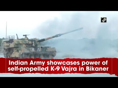 WATCH: Indian Army Showcases Power of Self-Propelled K-9 Vajra In Bikaner