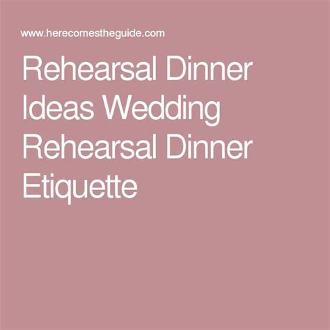 25  best ideas about Rehearsal Dinner Etiquette on