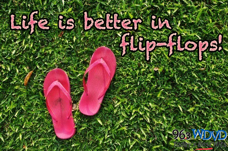 Life Is Better In Flip Flops Quotestogo Wdvd Fm