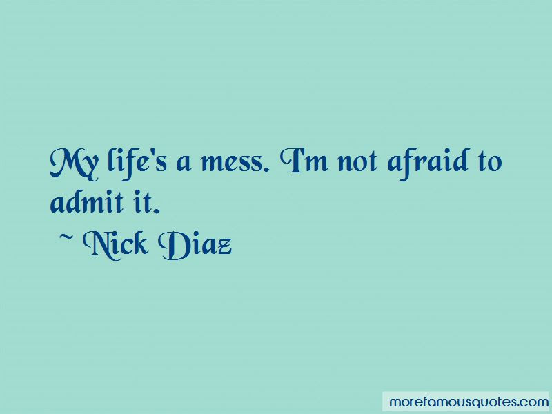 My Lifes A Mess Quotes Top 3 Quotes About My Lifes A Mess From