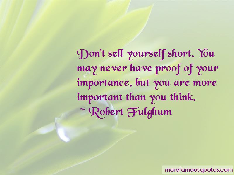 Dont Sell Yourself Short Quotes Top 12 Quotes About Dont Sell