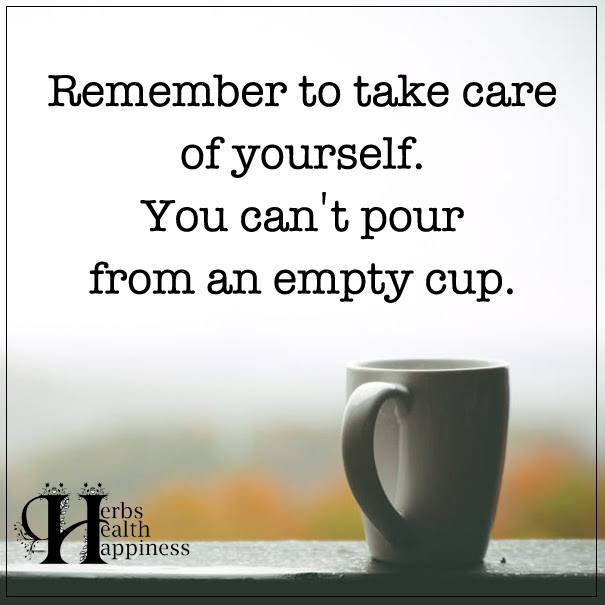 Remember To Take Care Of Yourself ø Eminently Quotable Quotes