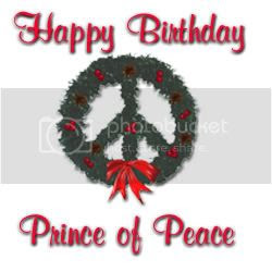 Happy Birthday, Prince of Peace
