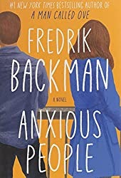 Anxious People: A Novel by Fredrik Backman - Book Review