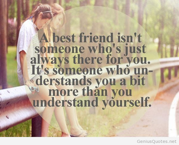 A Best Friend Isnt Someone Whos Just Always There For You