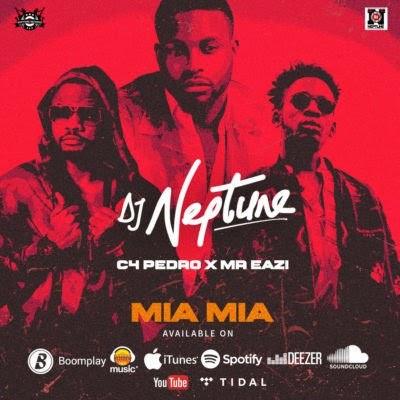 [Music] DJ Neptune: Mia Mia feat. Mr Eazi & C4 Pedro mP3