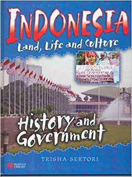 Indonesian Life and Culture History Govt Macmillan Library Indonesia: Land, Life and Culture