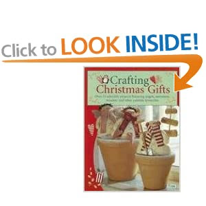 Crafting Christmas Gifts: 25 Adorable Projects Featuring Angels, Snowmen, Reindeer and Other Yuletide Favourites