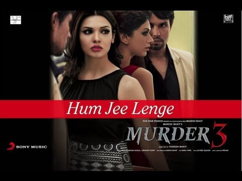 Hum Jee Lenge - Murder 3 Official New HD Full Song Video