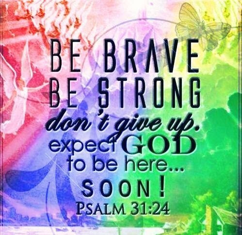 Be Brave Be Strong Pictures Photos And Images For Facebook