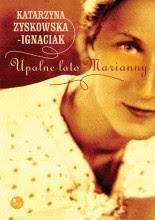 """Katarzyna Zyskowska-Ignaciak """"Upalne lato Marianny"""""""
