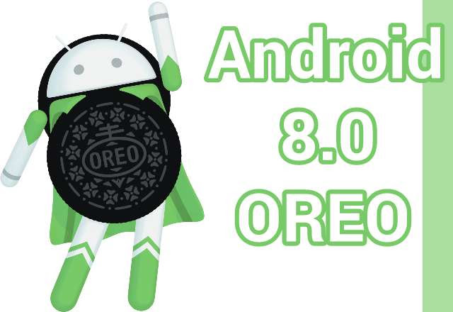 Android 8.0 O Officially Confirmed as Oreo, Available For Eligible Users Starting Today