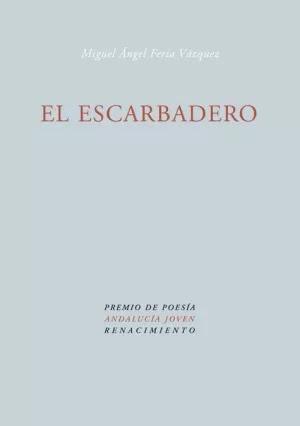 EL ESCARBADERO (PREMIO DE POESIA ANDALUCIA JOVEN)