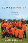 Outcasts United: A Refugee Team, an American Town