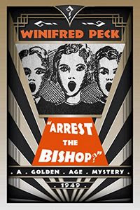 Arrest the Bishop? by Winifred Peck