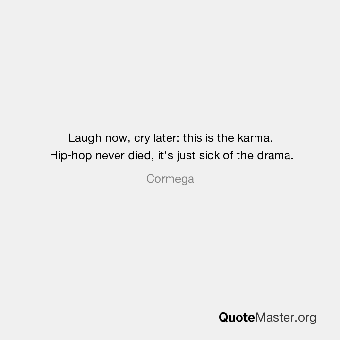 Laugh Now Cry Later Quotes Wwwpicswecom