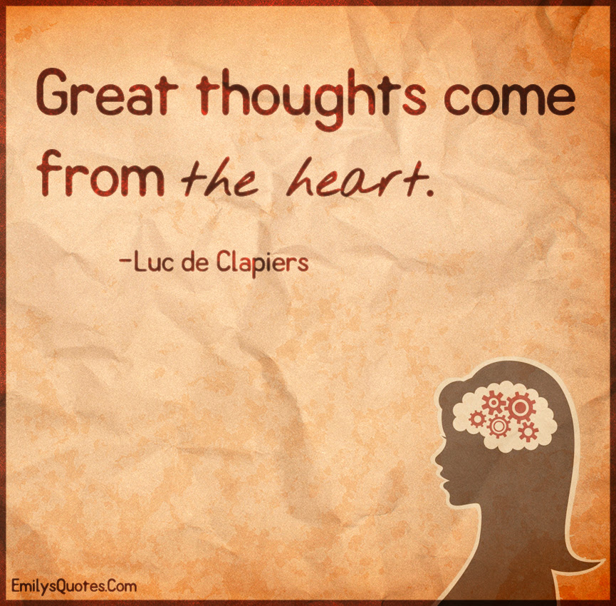 Great Thoughts Come From The Heart Popular Inspirational Quotes At