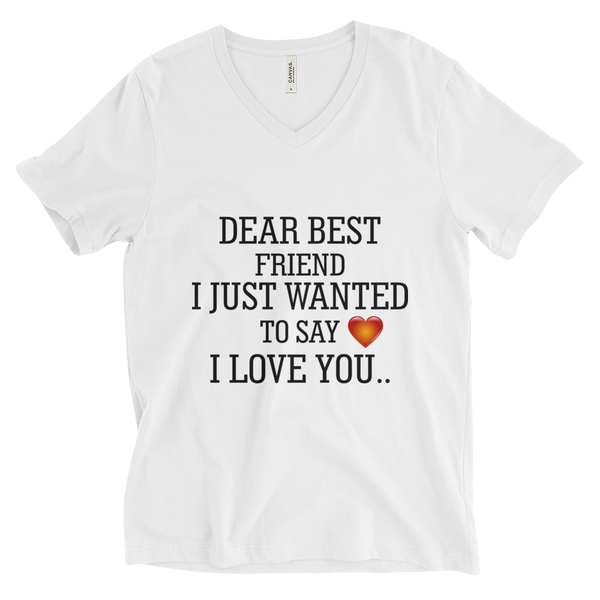 Dear Best Friend I Just Wanted To Say I Love You Unisex Short Sleeve