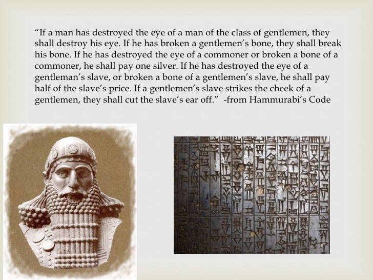 """""""If a man has destroyed the eye of a man of the class of gentlemen, theyshall destroy his eye. If he has broken a g..."""