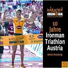 10 Jahre Ironman Triathlon Austria