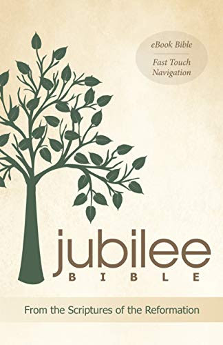 Jubilee Bible: From the Scriptures of the Reformation