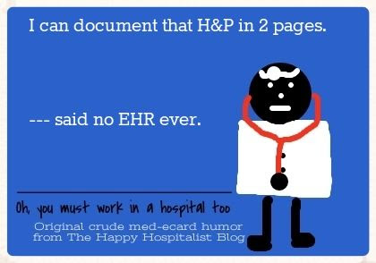 I can document that H and P in 2 pages said no EHR ever ecard doctor humor photo