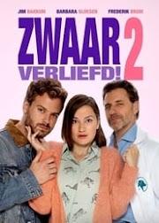 Zwaar Verliefd! 2 2020 film nederlands stream downloaden dutch ondertitel kijken compleet