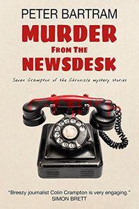 Murder from the Newsdesk by Peter Bartram