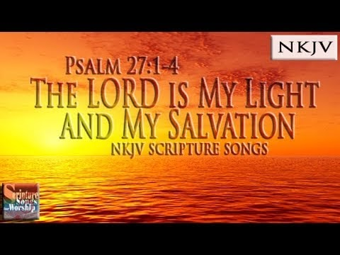 Scripture Songs for Worship : Psalm 27:1-4 The Lord is My