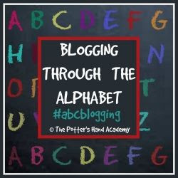 Blogging Through the Alphabet hosted by The Potter's Hand Academy