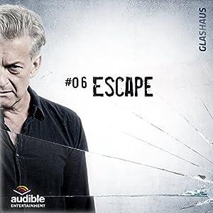 Escape (Glashaus 6) | [Christian Gailus]