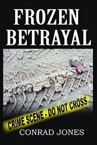 Frozen Betrayal by Conrad Jones