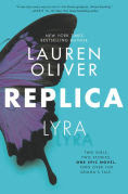 Title: Replica, Author: Lauren Oliver