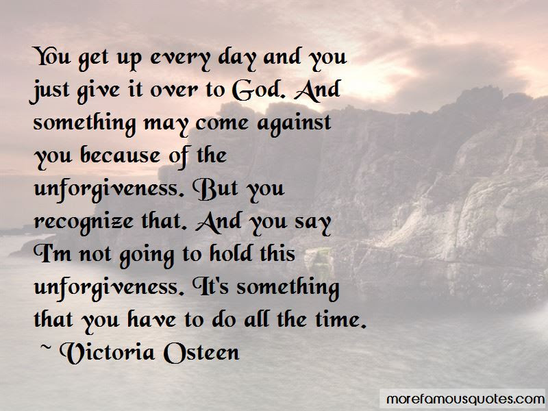 Give It Over To God Quotes Top 40 Quotes About Give It Over To God
