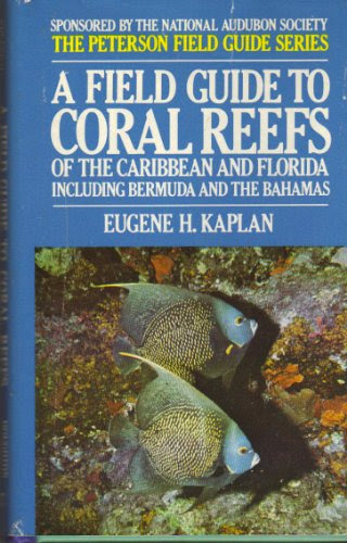 A Field Guide To Coral Reefs Of The Caribbean And Florida Including Bermuda And The Bahamas The Peterson Field