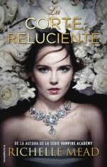 La corte reluciente (primera parte de saga) Richelle Mead