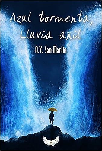 blog de lectura, solo yo, blog solo yo, azul tormenta lluvia añil, a.v. san martin, ainara villacorta, libro, reseña,
