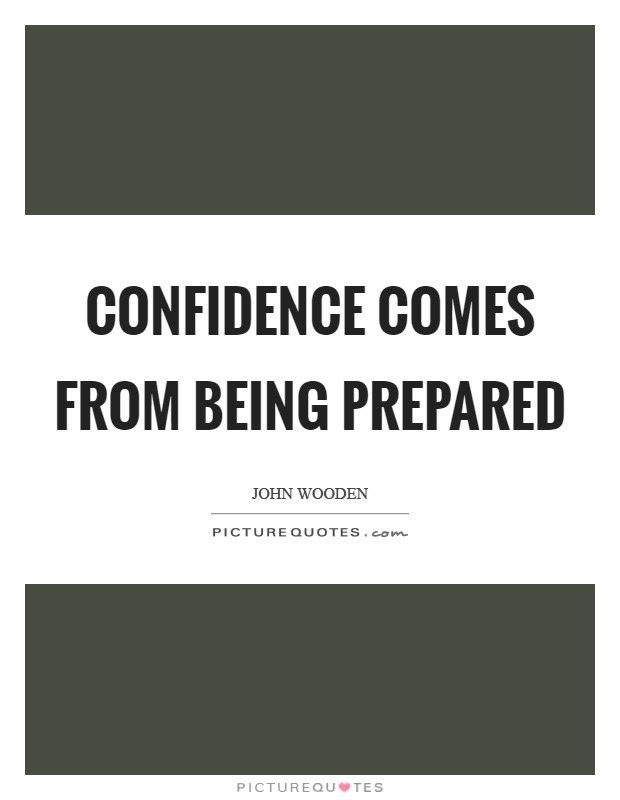 Confidence Comes From Being Prepared Picture Quotes