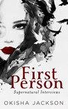 First Person: Supernatural Interviews