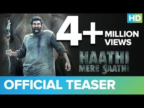 Haathi Mere Saathi Teaser