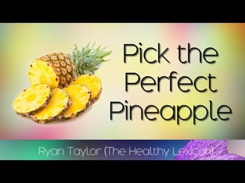 How To: Pick The Perfect Pineapple